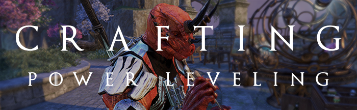 Crafting Power Leveling ESO
